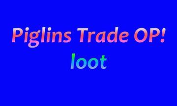 Piglins Trade OP Loot Minecraft Data Pack