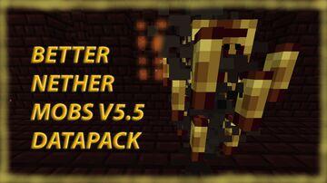 Better Nether Mobs v5.6 (Optifine +1.17) Minecraft Data Pack