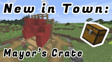 New in Town: Mayor's Crate addon Minecraft Data Pack