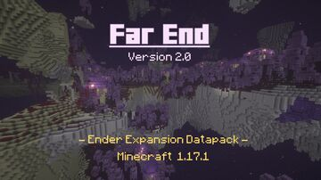 Far End v2.0.3 [Beta Biome Hazard Addon is available at Discord right now!] Minecraft Data Pack