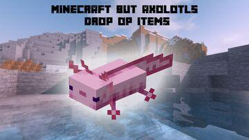 Minecraft But Axolotls Drop OP Items Minecraft Data Pack