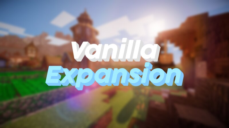 Welcome to Vanilla Expansion!