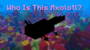 Who Is This Axolotl? Minecraft Data Pack