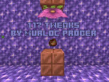 1.17 Tweaks - by MurlocProger Minecraft Data Pack