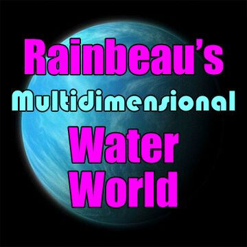 Rainbeau's Multidimensional Water World Minecraft Data Pack