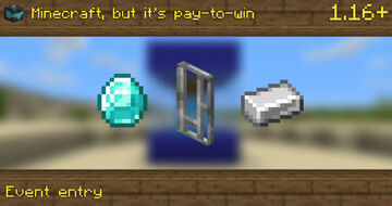 "Minecraft, But It's Pay-To-Win | ""Minecraft, But ????"" Event Entry Minecraft Data Pack"