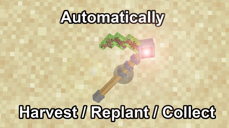 Automatically harvest, replant, and collect!
