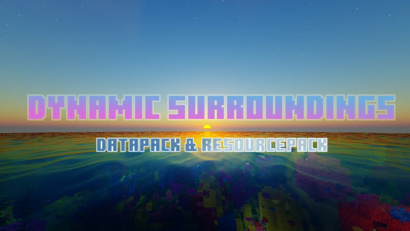 Dynamic Surroundings DataPack & ResourcePack for Minecraft 1.17-18snaps [OptiFine Required] COMPLETE