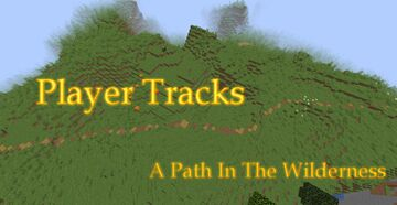Player Tracks - A Path in the Wilderness! Minecraft Data Pack