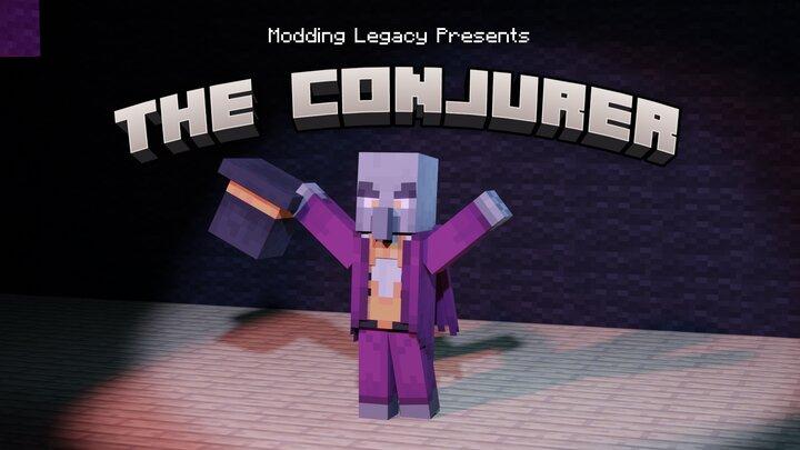 Modding Legacy Presents... The Conjurer!