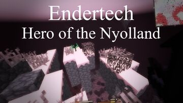 Endertech : Hero of the Nyolland Minecraft Mod