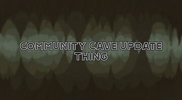 Community cave update thing Minecraft Mod