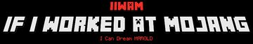 IIWAM - If I Worked At Mojang Minecraft Mod