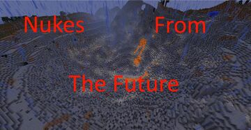 Nukes from the future Minecraft Mod