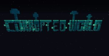 Corrupted World DISCONTINUED Minecraft Mod