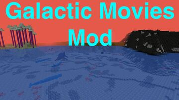 Galactic Movies Mod Minecraft Mod