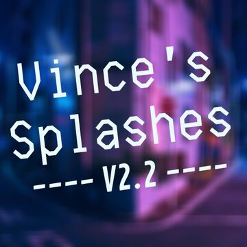 Vince's Splashes [V2.2] Minecraft Mod