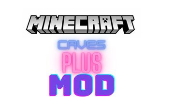 Caves Plus Snapshot 2 Minecraft Mod