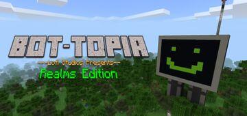 Bot-Topia Realms Edition Minecraft Mod
