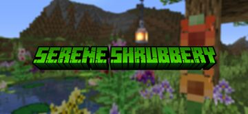 Serene Shrubbery Minecraft Mod