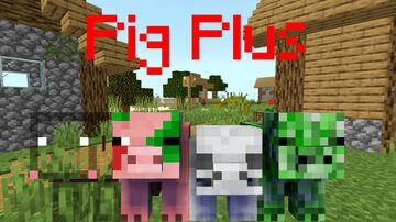 Pig Plus Minecraft Mod