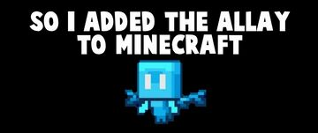 So I Added The ALLAY To Minecraft Minecraft Mod