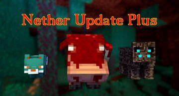 Nether Update Plus Minecraft Mod