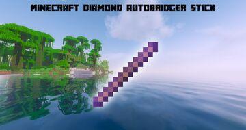 Minecraft 1.16.5 diamond autobridger stick Minecraft Mod