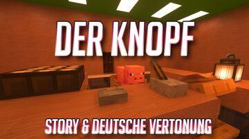Der Knopf, eine MAP mit Deutscher Vertonung. [V 1.1] [UPDATED] Minecraft Map & Project
