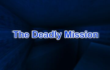 The Deadly Mission (1.12.2 Modded) Minecraft Map & Project
