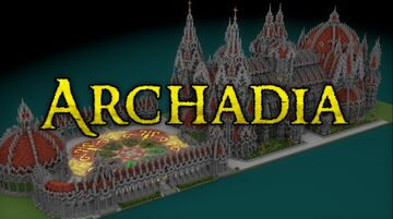 Archadia - Cathedral of Miracles [DOWNLOAD] Minecraft Map & Project