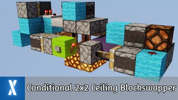 Compact Conditional 2x2 Ceiling Blockswapper Minecraft Map & Project