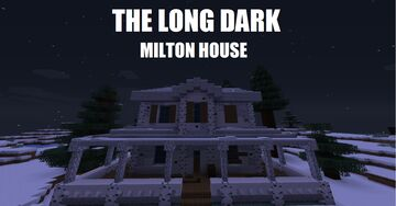 The Long Dark: Milton House Minecraft Map & Project