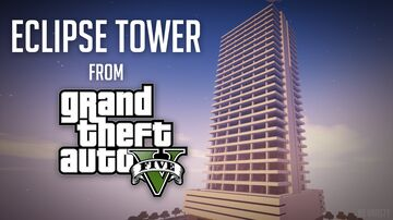 Eclipse Tower (From Grand Theft Auto V) Minecraft Map & Project