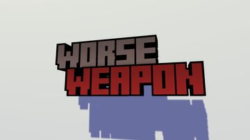 Worse Weapon Minecraft Map & Project