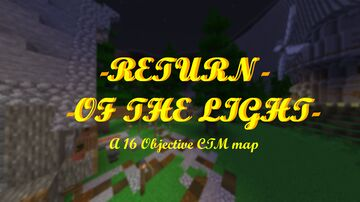 [WIP] RETURN OF THE LIGHT (Provisional name) 16 OBJECTIVES CTM-ADVENTURE MAP - 1.15.2 Minecraft Map & Project