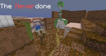 The Neverdone Minecraft Map & Project