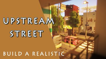 upstream Street / remodeling Minecraft Map & Project