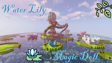 Water Lily Magic Doll ✨ Minecraft Map & Project