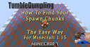 How to Find Your Spawn Chunks in Minecraft 1.15.x Minecraft Map & Project