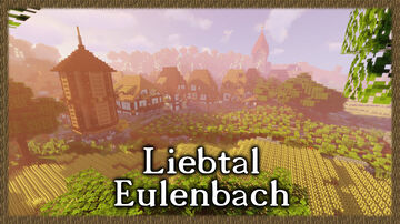 Liebtal's Eulenbach Minecraft Map & Project