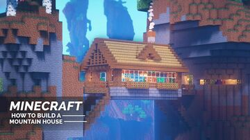 Ultimate Mountain House Minecraft Map & Project