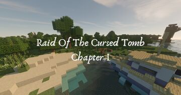 Raid of the Cursed Tomb Chapter I Minecraft Map & Project