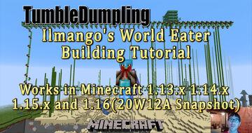 Ilmango's World Eater Building Tutorial for Minecraft 1.13 & 1.14 & 1.15 & 1.16(20W12A) Minecraft Map & Project