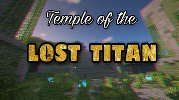 Temple of the Lost Titan Minecraft Map & Project