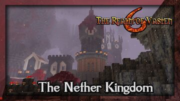 Realm of Vasten - Nether Kingdom and Epic Crypt Minecraft Map & Project