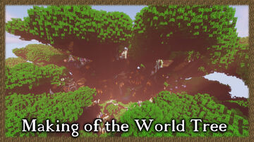 Making of the World Tree Minecraft Map & Project