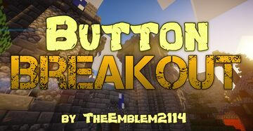 Button Breakout Minecraft Map & Project