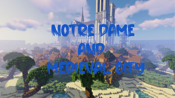 Notre Dame and Medieval City Minecraft Map & Project
