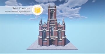 Saint Franscus, a Gothic Revival styled church Minecraft Map & Project